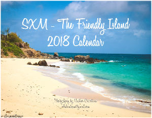 SXM - The Friendly Island 2018 Calendar