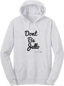 Dont Be Jello Hoodie