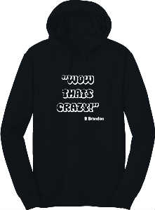 B Brandon (Wow That's Crazy) Black Hoodie