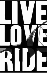 Live Love Ride Fury Silhouette Design Poster Print