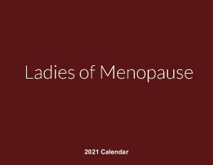 Ladies of Menopause calendar