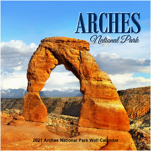 2021 Arches National Park Utah Wall Calendar