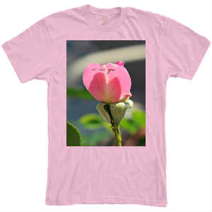 I Love You Petal - Pink T Shirt