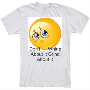 Don't WhineGrind