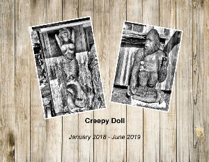 Creepy Doll July 2017- December 2018