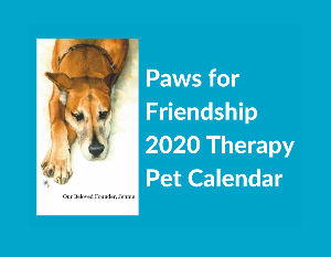 Paws for Friendship 2020 Therapy Pet Calendar