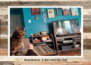 Quarantine: A Girl and Her Cat